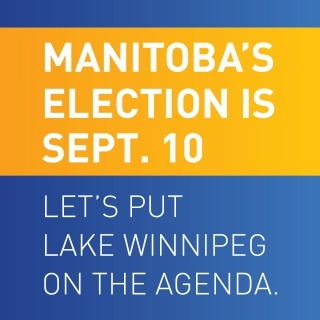 Graphic stating Lake Winnipeg must be on the provincial election agenda
